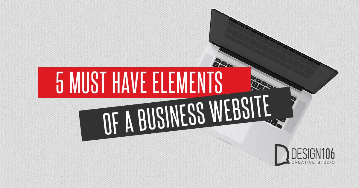 5 Elements for your Business Website - Design 106