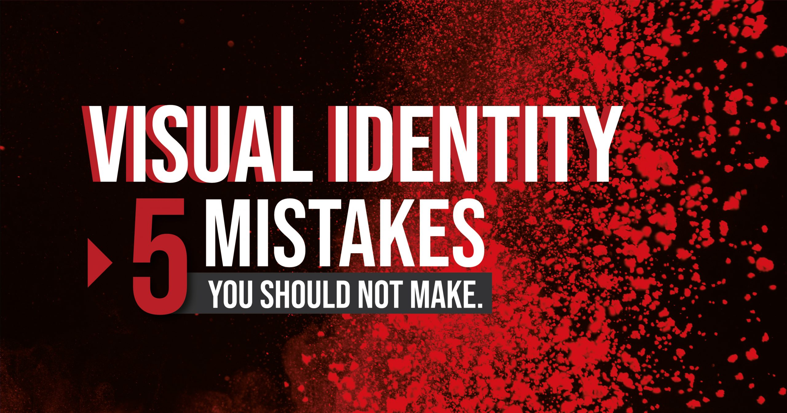 Visual identity, 5 mistakes you should not make.